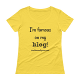 I'm Famous On My Blog Scoop Neck Women's Shirt - Choose Color - Sunshine and Spoons Shop