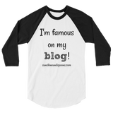 I'm Famous On My Blog 3/4 Sleeve Unisex Raglan - Choose Color - Sunshine and Spoons Shop