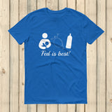 Fed Is Best Tube Feeding Breastfeeding Unisex Shirt - Choose Color - Sunshine and Spoons Shop