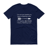 I'm Healthy Because of My Feeding Tube Unisex Shirt - Choose Color - Sunshine and Spoons Shop