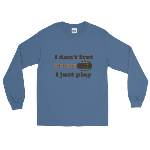 I Don't Fret, I Just Play Musician Unisex Long Sleeved Shirt - Choose Color - Sunshine and Spoons Shop