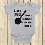 Stand Back! I Have a Banjo and I'm Not Afraid to Use It Bluegrass Onesie Bodysuit - Choose Color