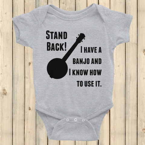 Stand Back! I Have a Banjo and I'm Not Afraid to Use It Bluegrass Onesie Bodysuit - Choose Color - Sunshine and Spoons Shop