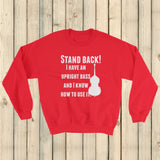 Stand Back! I Have a Bass and I'm Not Afraid to Use It Bluegrass Sweatshirt - Choose Color