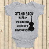 Stand Back! I Have a Bass and I'm Not Afraid to Use It Bluegrass Onesie Bodysuit - Choose Color