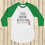 I Love Someone with Eczema Awareness 3/4 Sleeve Unisex Raglan - Choose Color - Sunshine and Spoons Shop