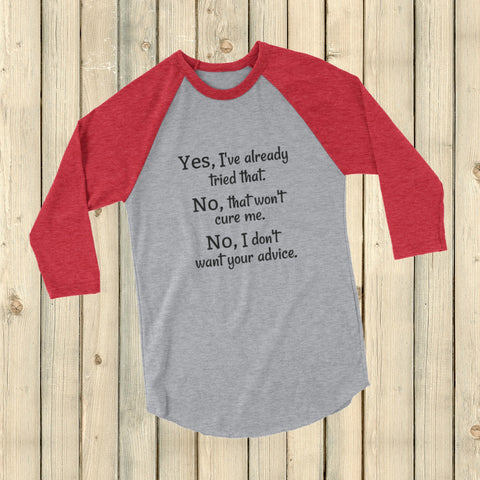 I Don't Want Your Medical Advice Chronic Illness 3/4 Sleeve Unisex Raglan - Choose Color - Sunshine and Spoons Shop