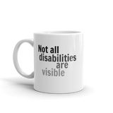 Not All Disabilities Are Visible Coffee Tea Mug - Choose Size