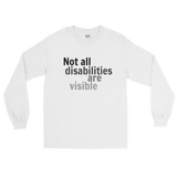 Not All Disabilities Are Visible Unisex Long Sleeved Shirt - Choose Color