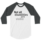 Not All Disabilities Are Visible 3/4 Sleeve Unisex Raglan - Choose Color - Sunshine and Spoons Shop