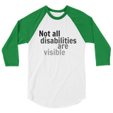 Not All Disabilities Are Visible 3/4 Sleeve Unisex Raglan - Choose Color