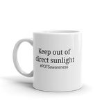 Keep Out Of Direct Sunlight POTS Awareness Coffee Tea Mug - Choose Size - Sunshine and Spoons Shop