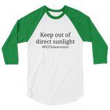 Keep Out Of Direct Sunlight POTS Awareness 3/4 Sleeve Unisex Raglan - Choose Color - Sunshine and Spoons Shop