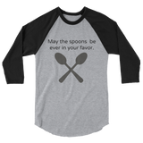May the Spoons Be Ever in Your Favor Spoonie 3/4 Sleeve Unisex Raglan - Choose Color - Sunshine and Spoons Shop