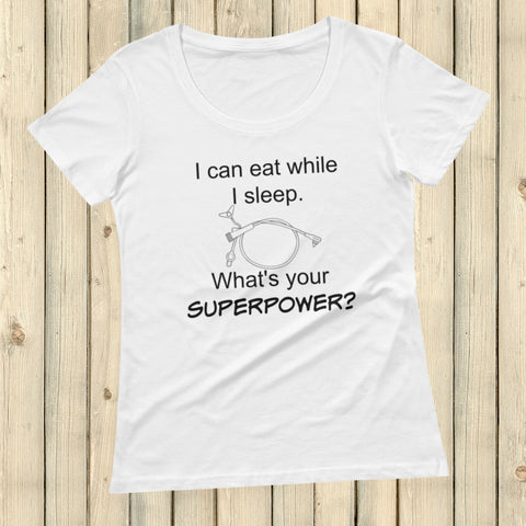 I Can Eat While I Sleep Feeding Tube Superpower Scoop Neck Women's Shirt - Choose Color - Sunshine and Spoons Shop
