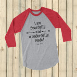 Fearfully and Wonderfully Made 3/4 Sleeve Unisex Raglan - Choose Color