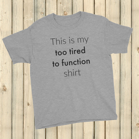 This is My Too Tired to Function Shirt Spoonie Kids' Shirt - Choose Color
