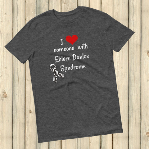 I Love Someone with Ehlers Danlos Syndrome EDS Unisex Shirt - Choose Color - Sunshine and Spoons Shop
