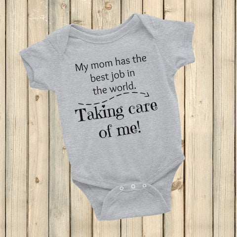 My Mom Has the Best Job In the World...Taking Care Of Me!  SAHM Onesie Bodysuit - Choose Color - Sunshine and Spoons Shop