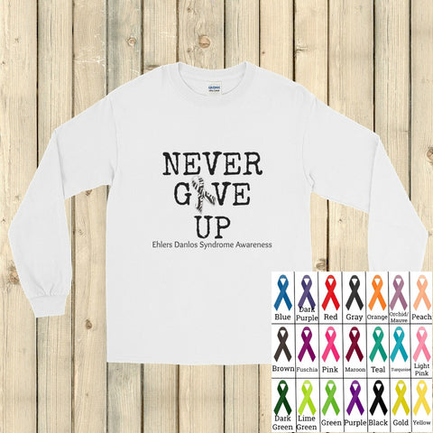 Never Give Up Awareness Ribbon Unisex Long Sleeved Shirt - Choose Color