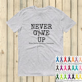 Never Give Up Awareness Ribbon Unisex Shirt - Choose Color