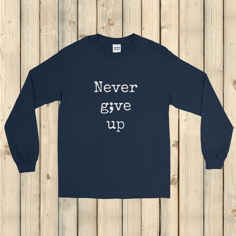 Never Give Up Semicolon Unisex Long Sleeved Shirt - Choose Color - Sunshine and Spoons Shop