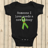 Someone I Love Needs a New Kidney Onesie Bodysuit - Choose Color