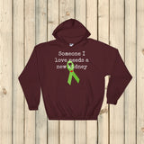 Someone I Love Needs a New Kidney Hoodie Sweatshirt - Choose Color - Sunshine and Spoons Shop