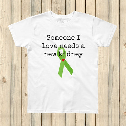 Someone I Love Needs a New Kidney Kids' Shirt - Choose Color - Sunshine and Spoons Shop