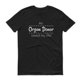 An Organ Donor Saved My Life Unisex Shirt - Choose Color - Sunshine and Spoons Shop