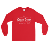 An Organ Donor Saved My Life Unisex Long Sleeved Shirt - Choose Color - Sunshine and Spoons Shop