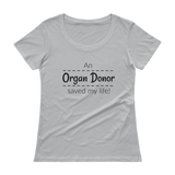 An Organ Donor Saved My Life Scoop Neck Women's Shirt - Choose Color - Sunshine and Spoons Shop
