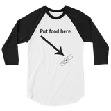 Put Food here G Tube Feeding Tube 3/4 Sleeve Unisex Raglan - Choose Color