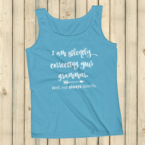 I'm Not So Silently Correcting Your Grammar Women's Tank Top - Choose Color - Sunshine and Spoons Shop