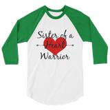 Sister of a Heart Warrior CHD Heart Defect 3/4 Sleeve Unisex Raglan - Choose Color
