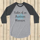 Sister of an Autism Warrior Awareness Puzzle Piece 3/4 Sleeve Unisex Raglan - Choose Color - Sunshine and Spoons Shop