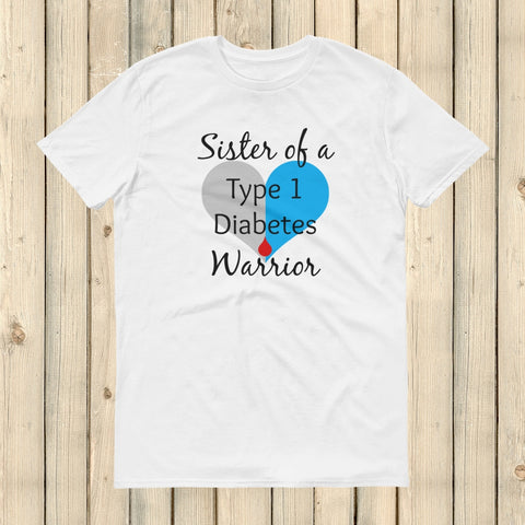 Sister of a Type 1 Diabetes Warrior T1D Unisex Shirt - Choose Color