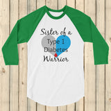 Sister of a Type 1 Diabetes Warrior T1D 3/4 Sleeve Unisex Raglan - Choose Color