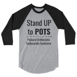 Stand Up to POTS Dysautonomia Awareness 3/4 Sleeve Unisex Raglan - Choose Color