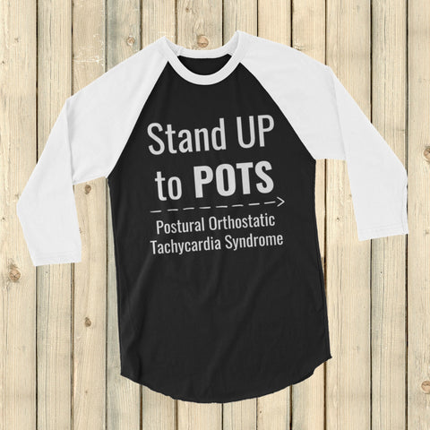 Stand Up to POTS Dysautonomia Awareness 3/4 Sleeve Unisex Raglan - Choose Color - Sunshine and Spoons Shop