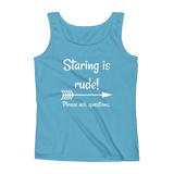 Staring is Rude! Please Ask Questions Special Needs Chronic Illness Women's Tank Top - Choose Color