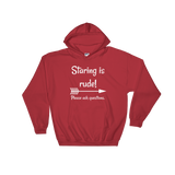 Staring is Rude! Please Ask Questions Special Needs Chronic Illness Hoodie Sweatshirt - Choose Color - Sunshine and Spoons Shop
