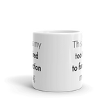 This is My Too Tired to Function Mug Spoonie Coffee Tea Mug - Choose Size