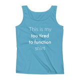 This is My Too Tired to Function Shirt Spoonie Women's Tank Top - Choose Color