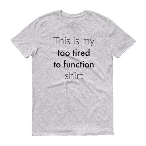 50f0b3b5b92 ... This is My Too Tired to Function Shirt Spoonie Unisex Shirt - Choose  Color ...