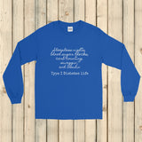 Type 1 Diabetes Life T1D Unisex Long Sleeved Shirt - Choose Color