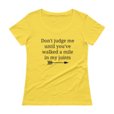 Don't Judge Me Until You've Walked a Mile In My Joints Ehlers Danlos EDS RA Scoop Neck Women's Shirt - Choose Color - Sunshine and Spoons Shop