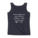 Don't Judge Me Until You've Walked a Mile In My Joints Ehlers Danlos EDS RA Women's Tank Top - Choose Color