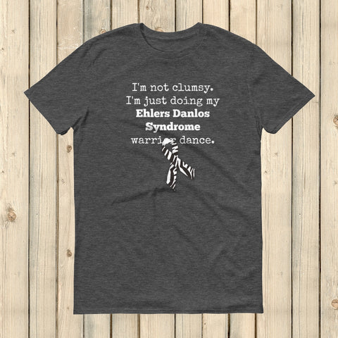 I'm Not Clumsy. This is My EDS Warrior Dance Ehlers Danlos Unisex Shirt - Choose Color - Sunshine and Spoons Shop