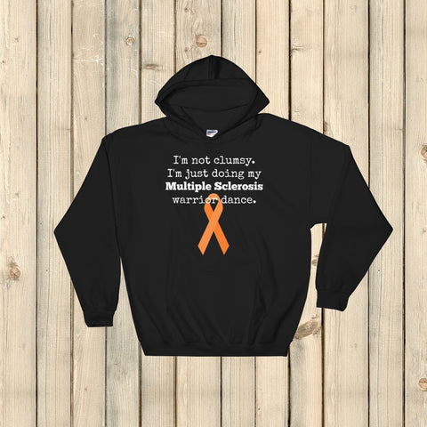 I'm Not Clumsy. This is My MS Warrior Dance Multiple Sclerosis Hoodie Sweatshirt - Choose Color